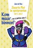 Kom maar binnen!  Zwarte Piet in spotprenten 1871-2017_