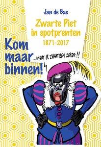 Kom maar binnen!  Zwarte Piet in spotprenten 1871-2017