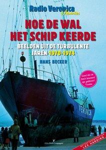 Radio Veronica: Hoe de wal het schip keerde
