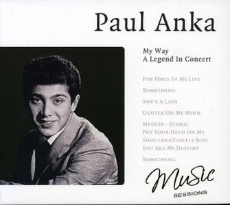 Paul Anka My Way A legend in Concert