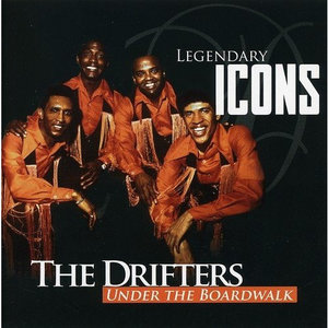 The Drifters Under The Boardwalk Legendary Icons