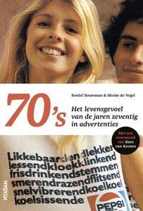 70's: Het levensgevoel van de jaren zeventig in advertenties
