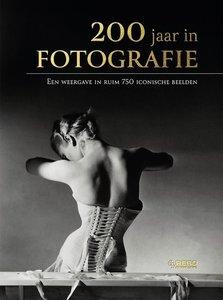 200 jaar in fotografie (een weergave in ruim 750 iconische beelden)